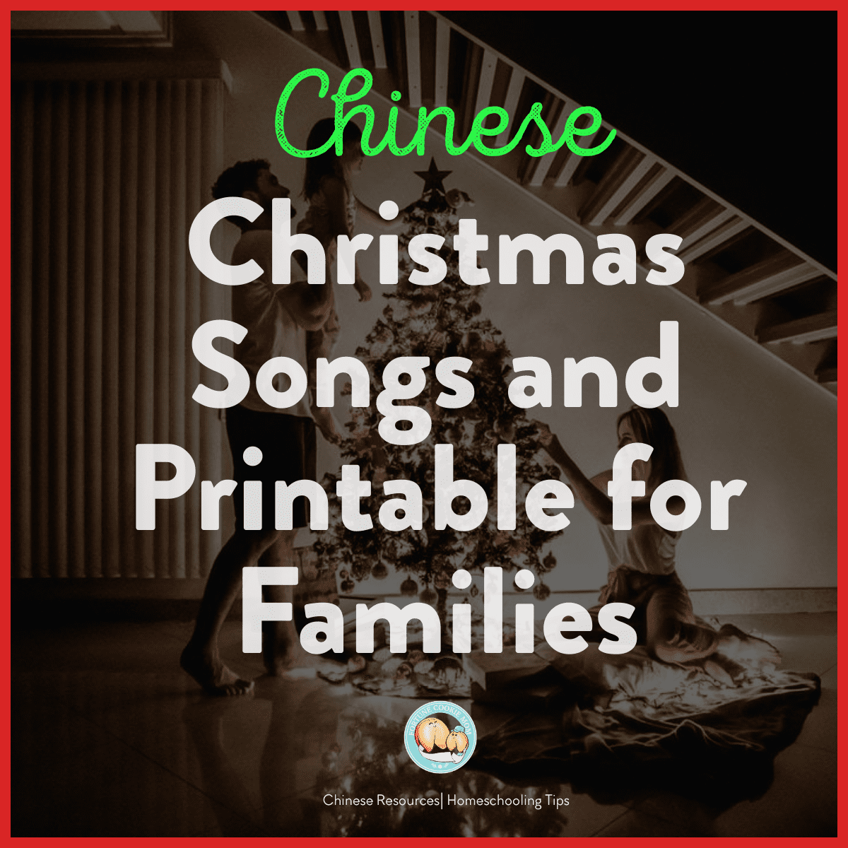 Chinese Christmas Songs and Printable for Families