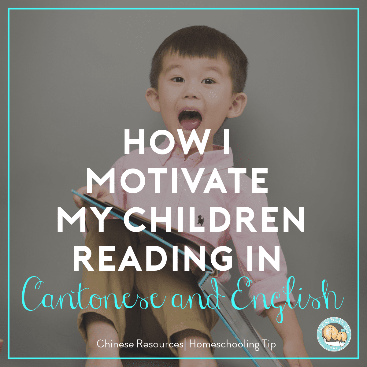 How I Motivate my Children Reading in Cantonese and English
