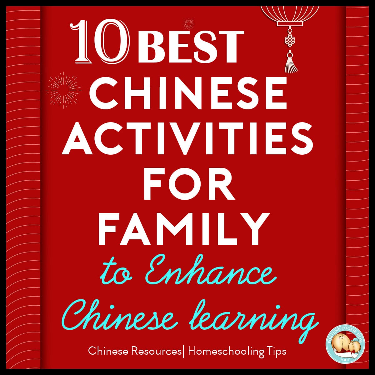 Ten Best Activities You Can Do as a Family to Enhance Chinese Learning